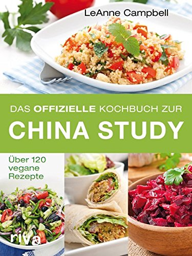 Das offizielle Kochbuch zur China Study von LeAnn Campbell