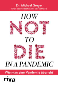 Now not to die in a pandemic von Dr. Michael Greger